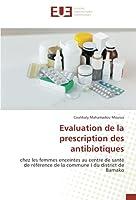 Evaluation de la prescription des antibiotiques: chez les femmes enceintes au centre de santé de référence de la commune I du district de Bamako