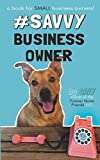 #SavvyBusinessOwner: A Book for Small Business Owners!