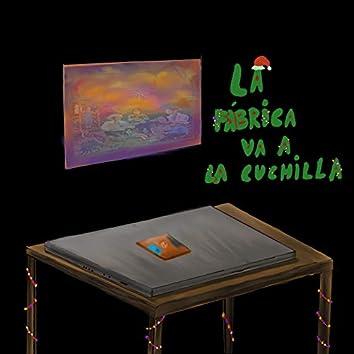 LA FÁBRICA VA A LA CUCHILLA
