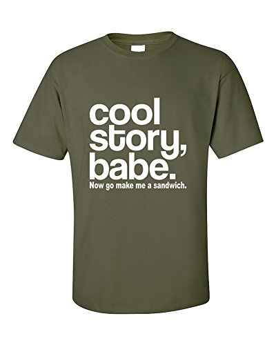 Cool Story Babe. Now Go Make Me A Sandwich funny T-Shirt