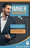 Immer ausgebucht: Wie du dich als Experte positionierst und automatisiert verkaufst. Das Online-Marketing Praxishandbuch für Coaches, Trainer und Berater.