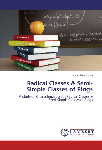 Radical Classes &       Semi-Simple Classes of Rings: A study on Characterization of Radical Classes & Semi-Simple Classes of Rings