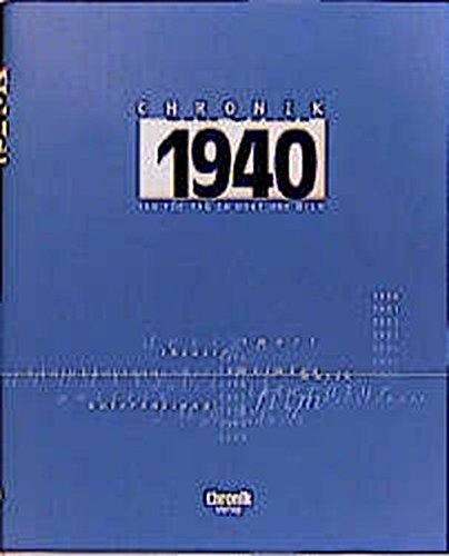 Chronik, Chronik 1940 (Chronik / Bibliothek des 20. Jahrhunderts. Tag für Tag in Wort und Bild)