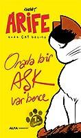 Arife - Evde Cat Basina; Orada bir Ask Var Bence