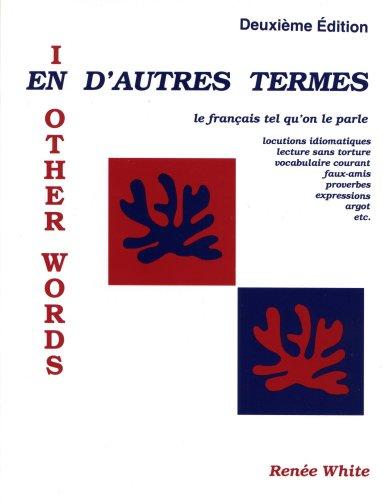 En D'autres Termes: Le Français tel qu'on le parle