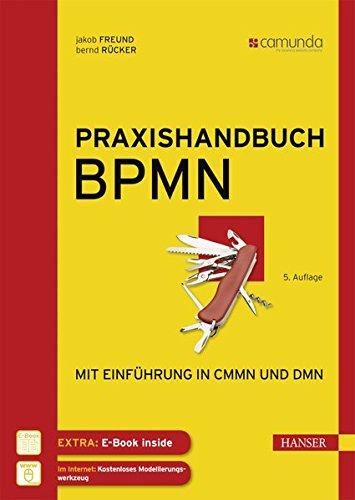 Praxishandbuch BPMN: Mit Einführung in CMMN und DMN