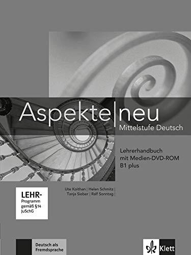 Aspekte neu B1 plus: Mittelstufe Deutsch. Lehrerhandbuch mit digitaler Medien-DVD-ROM (Aspekte neu: Mittelstufe Deutsch)