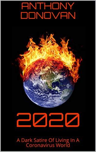 2020: A Dark Satire Of Living In A Coronavirus World