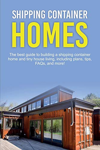 Compare Textbook Prices for Shipping Container Homes: The best guide to building a shipping container home and tiny house living, including plans, tips, FAQs, and more  ISBN 9781925989748 by Jones, Damon