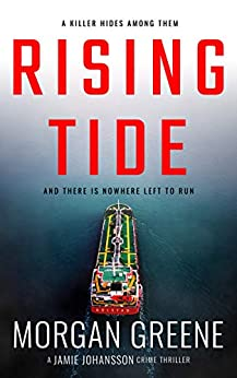 Rising Tide: A brutal edge-of-your-seat thriller with a killer twist (DI Jamie Johansson Book 2) by [Morgan Greene]