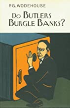 Do Butlers Burgle Banks? (Collector's Wodehouse)