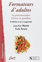 Formateur d'adultes - Se professionnaliser, exercer au quotidien de Jean-Paul Martin