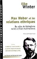 Max Weber et les relations ethniques : Du refus du biologisme racial à l'Etat multinational suivi de Le débat sur