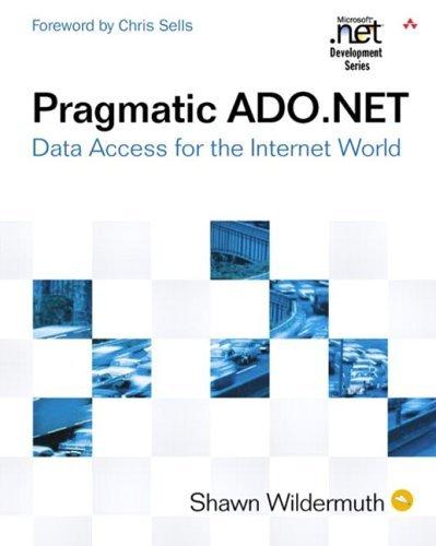 [Pragmatic ADO.NET: Data Access for the Internet World: Data Access for the Internet World (Microsoft .Net Development)] [By: Wildermuth, Shawn] [November, 2002]