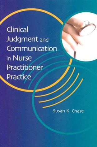 Clinical Judgment and Communication in Nurse Practitioner Practice