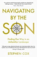 Navigating by the Son: Finding Our Way in an Unfamiliar Landscape