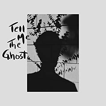 Tell Me the Ghost