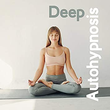 Deep Autohypnosis – Relaxation New Age Music for Stress Relief, Spirit Calmness, Meditation Wonderful, Awaken Your Energy, Inner Strenght, Om Yoga