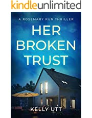 Her Broken Trust: A positively gripping domestic suspense novel with a captivating twist (Rosemary Run Book 8)