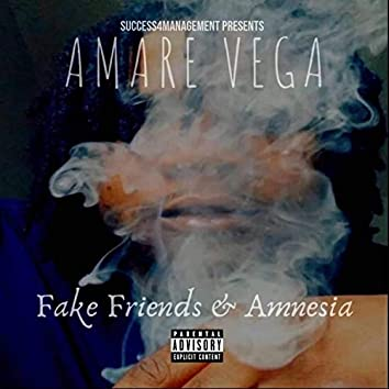 Fake Friends & Amnesia