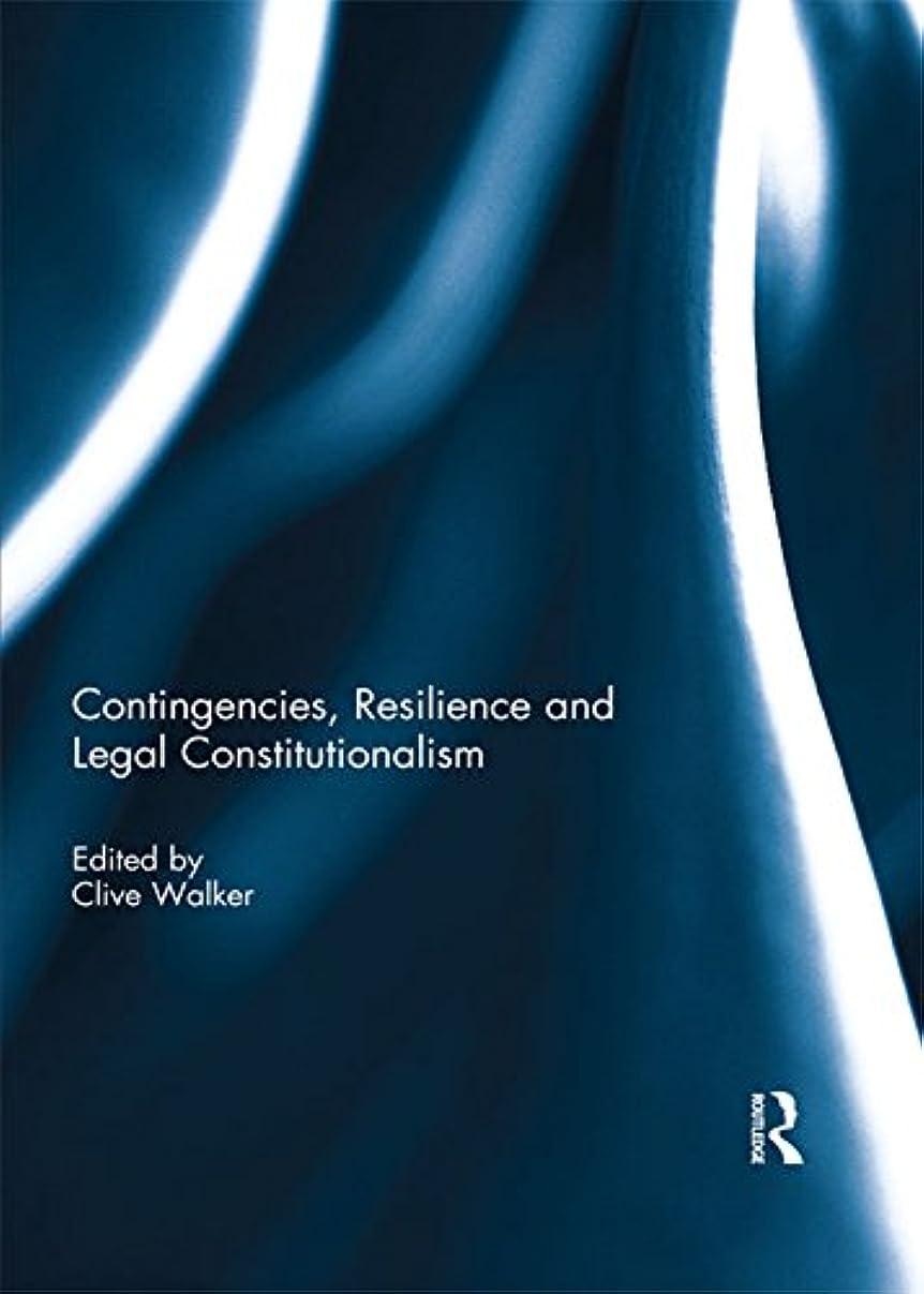 表面狂う生息地Contingencies, Resilience and Legal Constitutionalism (English Edition)