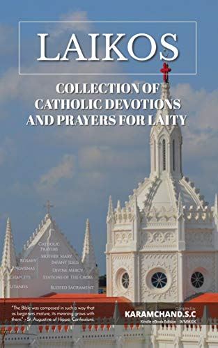 Laikos: COLLECTION OF CATHOLIC DEVOTIONS AND PRAYERS FOR LAITY (English Edition)