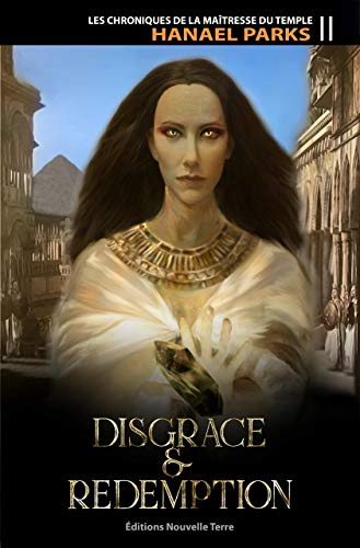 Les Chroniques de la Maîtresse du Temple, T. 2 : Disgrace & Redemption