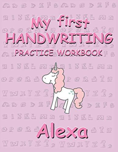 Girls Alphabet Handwriting Practice Workbook Alexa: Preschool writing Notebook | Teacher Tip for alphabet tracing | ABC print handwriting book for Pre ... For Pre-K, K-1,K-2,K-3 | Back To School Gift