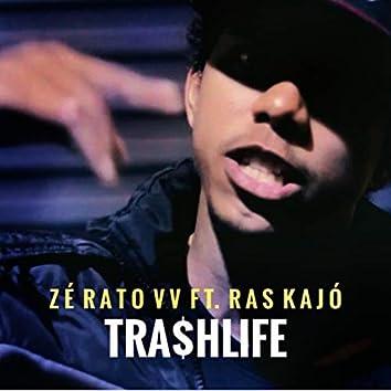 Tra$hlife (feat. Zé Rato, Ras Kajó)