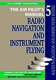 Radio Navigation and Instrument Flying: v. 5 (Air Pilot's Manual)