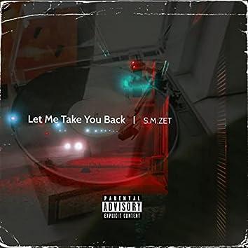 Let Me Take You Back