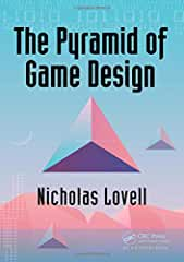 The Pyramid of Game Design: Designing, Producing and Launching Service Games from CRC Press