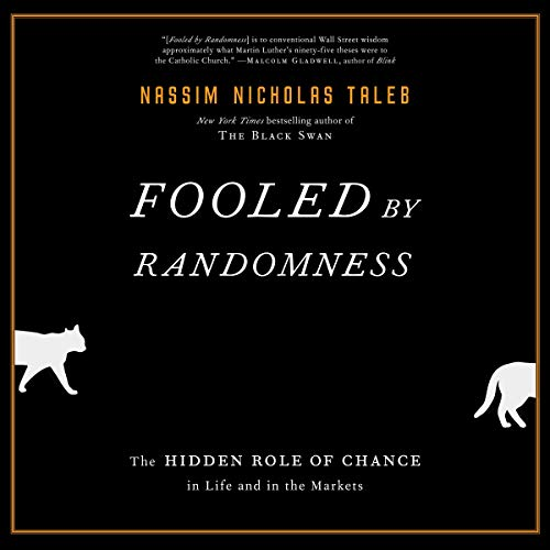 Couverture de Fooled by Randomness: The Hidden Role of Chance in Life and in the Markets
