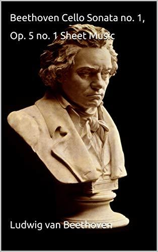 Beethoven Cello Sonata no. 1, Op. 5 no. 1 Sheet Music: Ludwig...