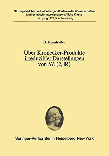 Über Kronecker-Produkte irreduzibler Darstellungen von SL (2, ?): Vorgelegt in der Sitzung vom 22. April 1978 (Sitzungsberichte der Heidelberger Akademie der Wissenschaften, 1978 / 3)