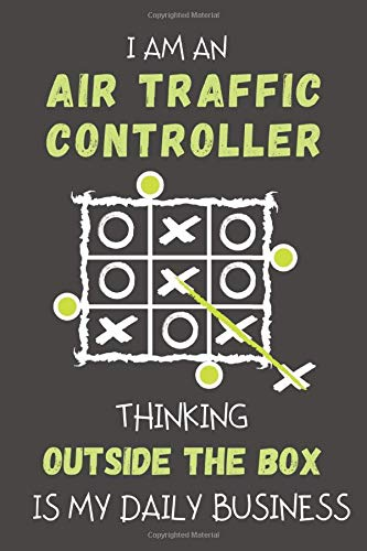 I AM AN AIR TRAFFIC CONTROLLER THINKING OUTSIDE THE BOX IS MY DAILY BUSINESS: Dotted Journal Book No