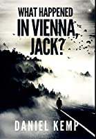 What Happened In Vienna, Jack: Premium Hardcover Edition