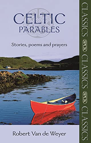 Celtic Parables - Stories, poems and prayers (SPCK Classics)