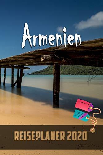 Armenien - Reiseplaner 2020: Urlaubsplaner für deine Reise in 2020 | Checklisten | Kontaktdaten | Packliste | Platz für Fotos und Zeichnungen | 108 Seiten | 6 x 9 (ca. Din-A5)