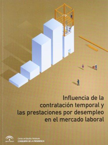 Influencia de la contratación temporal y las prestaciones por desempleo en el mercado laboral