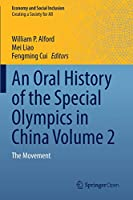 An Oral History of the Special Olympics in China: The Movement (Economy and Social Inclusion)