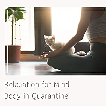 Relaxation for Mind Body in Quarantine: Meditation Music Collection