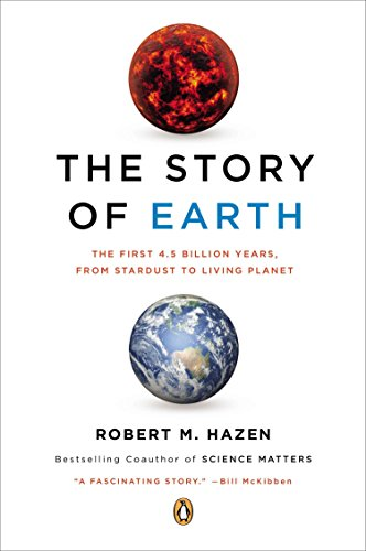 Compare Textbook Prices for The Story of Earth: The First 4.5 Billion Years, from Stardust to Living Planet Reprint Edition ISBN 8601405279675 by Hazen, Robert M.
