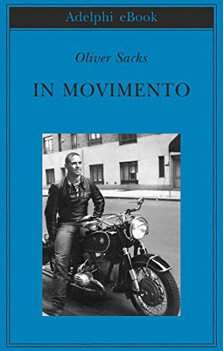 In movimento (Biblioteca Adelphi Vol. 640) (Italian Edition)