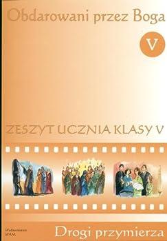 Paperback Obdarowani przez Boga 5 Zeszyt ucznia Drogi przymi [Polish] Book