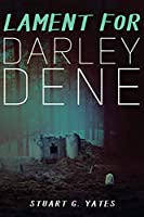Lament for Darley Dene