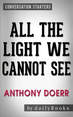 Conversations on All the Light We Cannot See: A Novel By Anthony Doerr