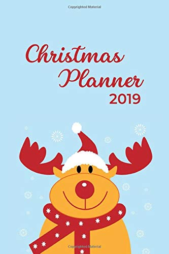 Christmas Planner 2019: Christmas Holiday Organizer - Undated Weekly Planner, To-Do Lists, Holiday Shopping Budget and Tracker, Gift Checklist, ... (Holiday Planners and Organizers, Band 11)