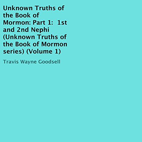 Unknown Truths of the Book of Mormon, Part 1 audiobook cover art