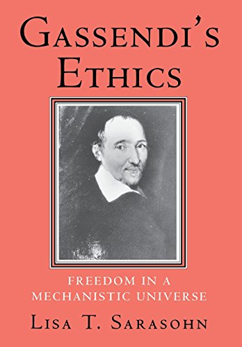 Gassendi's Ethics: Freedom in a Mechanistic Universe